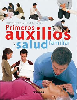 ENCICLOPEDIA ILUSTRADA DE PRIMEROS AUXILIOS Y...