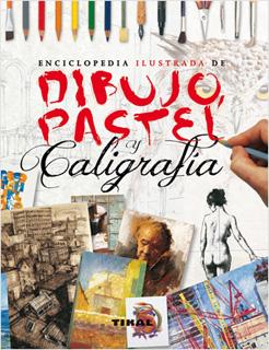 ENCICLOPEDIA ILUSTRADA DE DIBUJO, PASTEL Y...