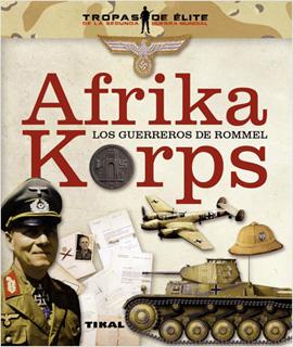 AFRIKA KORPS: LOS GUERREROS DE ROMMEL