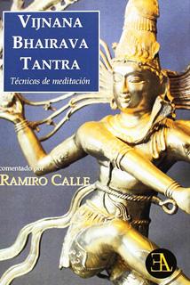 VIJNANA BHAIRAVA TANTRA: TECNICAS DE MEDITACION