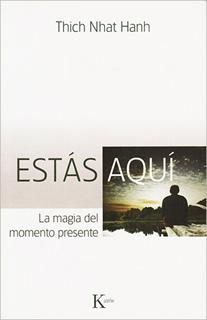ESTAS AQUI: LA MAGIA DEL MOMENTO PRESENTE
