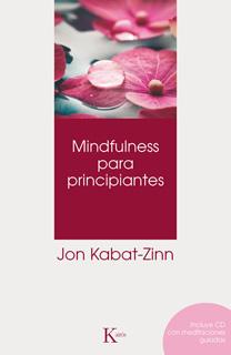 MINDFULNESS PARA PRINCIPIANTES (INCLUYE CD)
