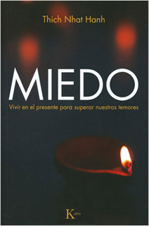 MIEDO: VIVIR EN EL PRESENTE PARA SUPERAR NUESTROS...
