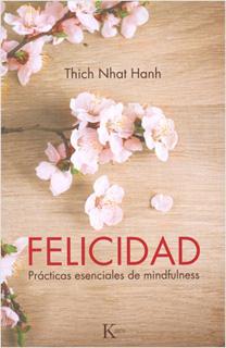 FELICIDAD: PRACTICAS ESENCIALES DE MINDFULNESS