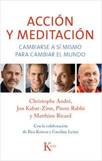 ACCION Y MEDITACION: CAMBIARSE A SI MISMO PARA...