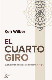 EL CUARTO GIRO: EVOLUCIONANDO HACIA UN BUDISMO...