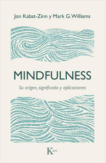 MINDFULNESS: SU ORIGEN, SIGNIFICADO Y APLICACIONES