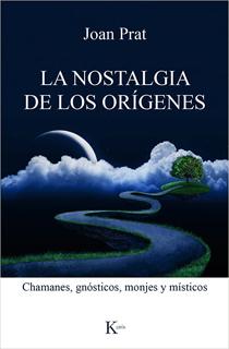 LA NOSTALGIA DE LOS ORIGENES: CHAMANES,...