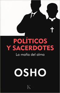POLITICOS Y SACERDOTES: LA MAFIA DEL ALMA