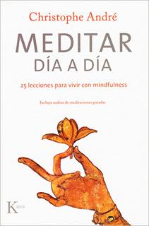 MEDITAR DIA A DIA: 25 LECCIONES PARA VIVIR CON...