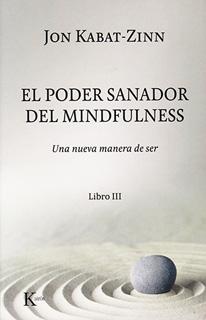 EL PODER SANADOR DEL MINDFULNESS LIBRO 3: UNA...