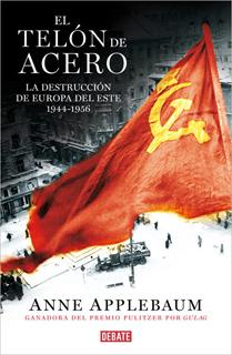 EL TELON DE ACERO: LA DESTRUCCION DE EUROPA DEL ESTE 1944 - 1956