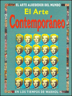 EL ARTE CONTEMPORANEO EN LOS TIEMPOS DE WARHOL