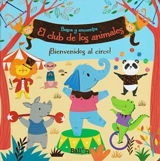EL CLUB DE LOS ANIMALES: ¡BIENVENIDOS AL CIRCO!