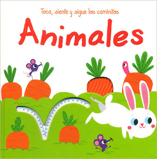 TOCA, SIENTE Y SIGUE LOS CAMINITOS: ANIMALES