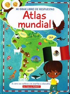 MI GRAN LIBRO DE RESPUESTAS: ATLAS MUNDIAL