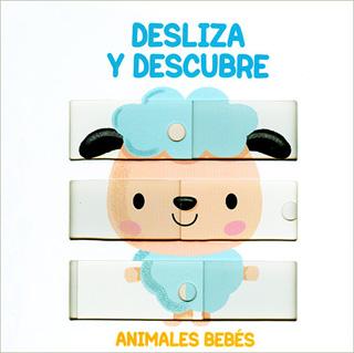 DESLIZA Y DESCUBRE. ANIMALES BEBES