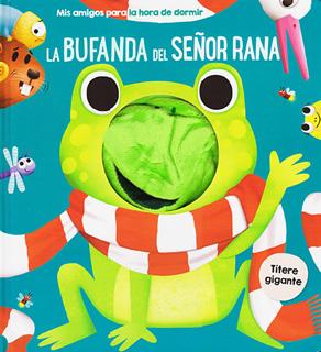 LA BUFANDA DEL SEÑOR RANA (LIBRO TITERE)