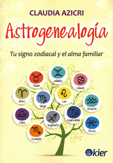 ASTROGENEALOGIA: TU SIGNO ZODIACAL Y EL ALMA FAMILIAR