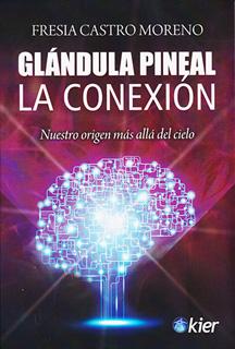 GLANDULA PINEAL LA CONEXION: NUESTRO ORIGEN MAS ALLA DEL CIELO