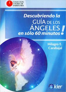 DESCUBRIENDO LA GUÍA DE LOS ANGELES EN SOLO 60 MINUTOS