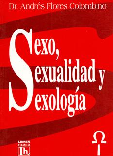 SEXO SEXUALIDAD Y SEXOLOGIA