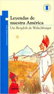 LEYENDAS DE NUESTRA AMERICA (SERIE AZUL)