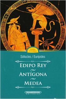 EDIPO REY - ANTIGONA - MEDEA
