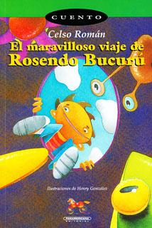 EL MARAVILLOSO VIAJE DE ROSENDO BUCURU