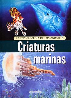 CRIATURAS MARINAS: LA ENCICLOPEDIA DE LOS ANIMALES