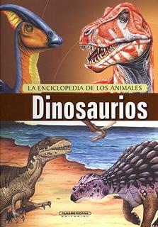 DINOSAURIOS: LA ENCICLOPEDIA DE LOS ANIMALES...