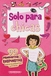 SOLO PARA CHICAS: 99 PREGUNTAS Y RESPUESTAS SOBRE...