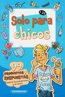 SOLO PARA CHICOS: 99 PREGUNTAS Y RESPUESTAS SOBRE...