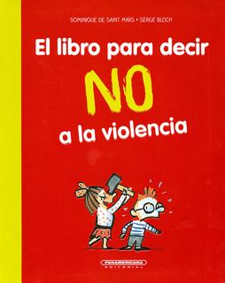 EL LIBRO PARA DECIR NO A LA VIOLENCIA