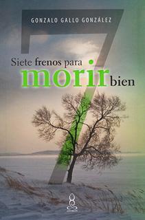 SIETE (7) FRENOS PARA MORIR BIEN
