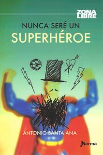 NUNCA SERE UN SUPERHEROE