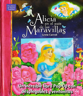 ALICIA EN EL PAIS DE LAS MARAVILLAS (LIBRO POP-UP)