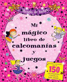 MI MAGICO LIBRO DE CALCOMANIAS Y JUEGOS