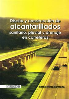 DISEÑO Y CONSTRUCCION DE ALCANTARILLADOS SANITARIO, PLUVIAL Y DRENAJE EN CARRETERAS