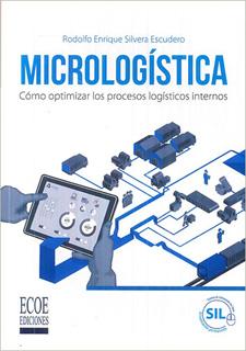 MICROLOGISTICA: COMO OPTIMIZAR LOS PROCESOS LOGISTICOS INTERNOS