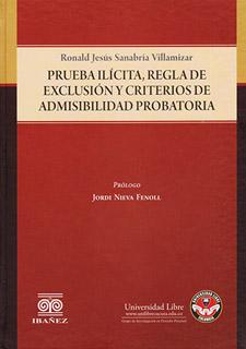PRUEBA ILICITA, REGLA DE EXCLUSION Y CRITERIOS DE...