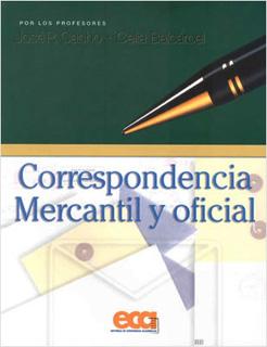 CORRESPONDENCIA MERCANTIL Y OFICIAL