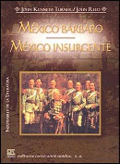 MEXICO BARBARO - MEXICO INSURGENTE (I.L.)