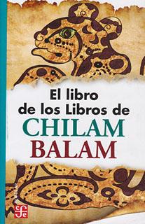 EL LIBRO DE LOS LIBROS DEL CHILAM BALAM