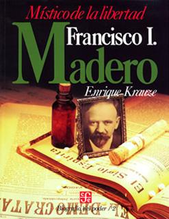 BIOGRAFIA DEL PODER NO. 2: FRANCISCO I. MADERO