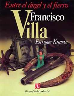 BIOGRAFIA DEL PODER NO. 4: FRANCISCO VILLA