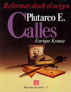 BIOGRAFIA DEL PODER NO. 7: PLUTARCO ELIAS CALLES