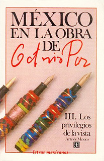 MEXICO EN LA OBRA DE OCTAVIO PAZ 3: LOS PRIVILEGIOS DE LA VISTA