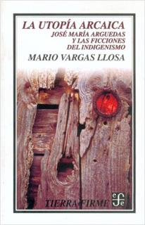 LA UTOPIA ARCAICA: JOSE MARIA ARGUEDAS Y LAS...