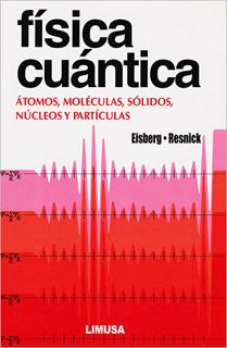 FISICA CUANTICA: ATOMOS, MOLECULAS, SOLIDOS,...